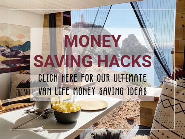 View our Van Life Money Saving Hacks