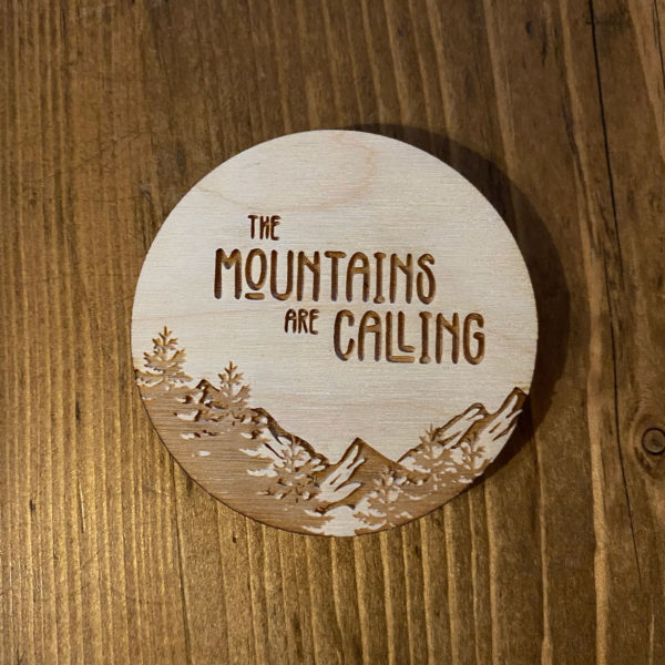 The Mountains are Calling Wooden Sticker