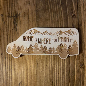 Home is Where you Park it Wooden Sticker