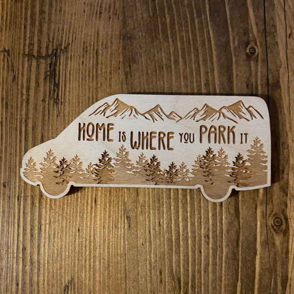 Home is Where you Park it Wooden Magnet