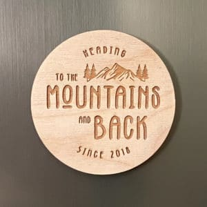 To The Mountains and Back Wooden Magnet